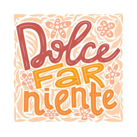 Frase italiana dolce non far niente Dolce far niente