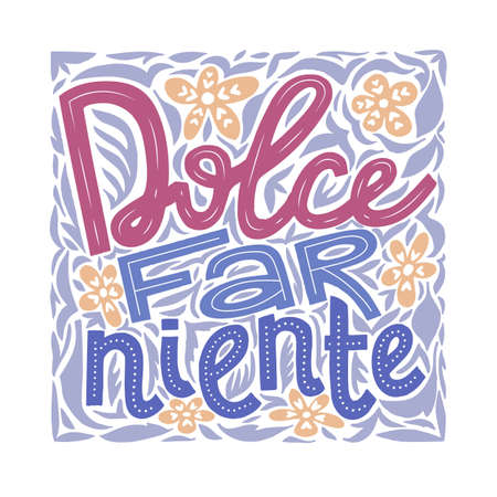 Italian Phrase Sweet Doing Nothing Far Niente Vettoriali