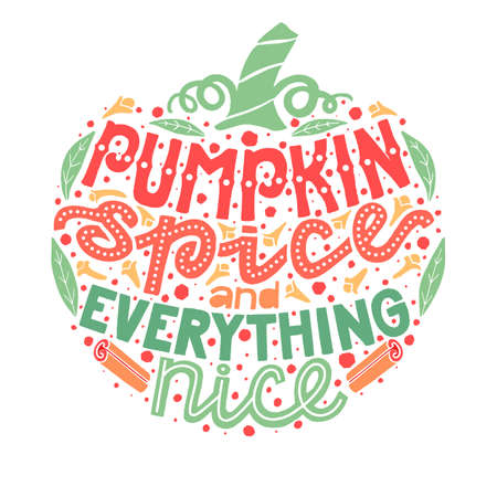 Pumpkin Spice and Everything Nice Lettering Composition Illustration