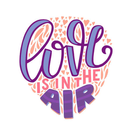 Love Is In The Air Valentine Card. With Love Hand-Drawn Lettering for Cards Posters Banners Prints. Vector Illustration