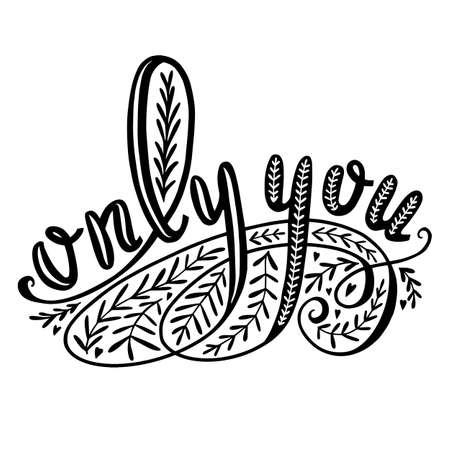 Only You Valentine Card. With Love Hand-Drawn Lettering for Cards Posters Banners Prints. Vector Illustration