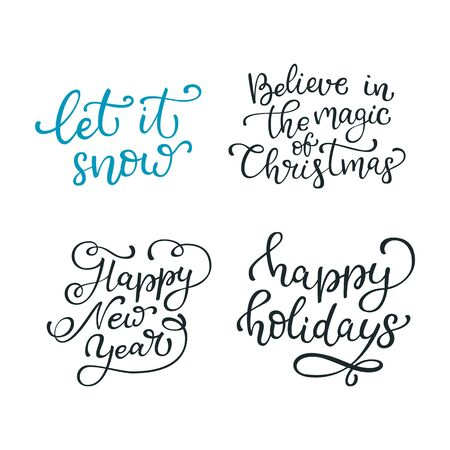 let it snow: Set of hand drawn vector quotes. Let it snow. Believe in the magic of Christmas. Happy new year. Happy holidays.  Isolated calligraphy on white background. Quote about winter and Christmas. Illustration