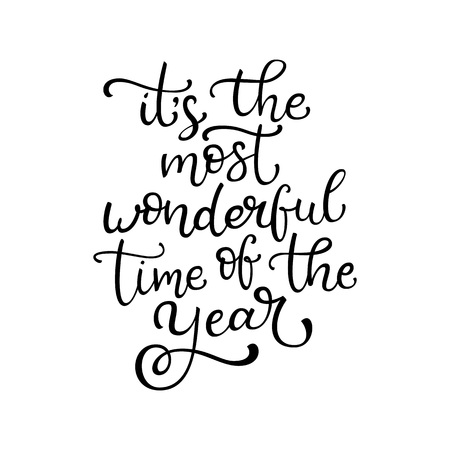 Hand drawn vector lettering Its the most wonderful time of the year. Isolated black calligraphy on white. Quote about winter and Christmas.