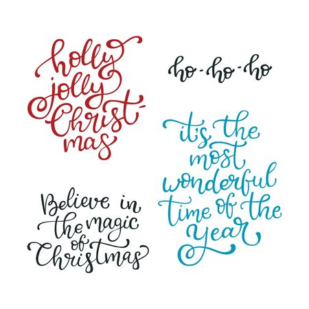 let it snow: Set of hand drawn vector quotes. Holly jolly Christmas. Believe in the magic ofChristmas. Ho ho ho..  Isolated calligraphy on white background. Quote about winter and Christmas.
