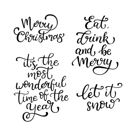 Set of hand drawn vector quotes. Merry Christmas.Let it snow. Eat, drink, be merry. Ho ho ho..  Isolated calligraphy on white background. Quote about winter and Christmas. Illustration