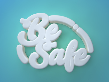 Be Safe 3D white wording on blue green background Stock Photo