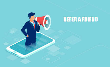 Refer a friend in business bulding concept. Vector of a businessman shouting in a megaphone using mobile app platform, making an announcement