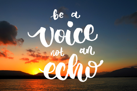 afterglow: be a voice not an echo quote on beautiful beach background