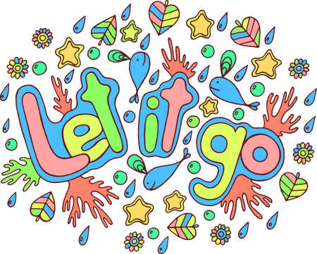 Graphic art with mandala and let it go word. Doodle lettering artwork Vector illustration.