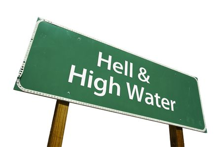 Hell &amp, High Water road sign isolated on a white background.  photo