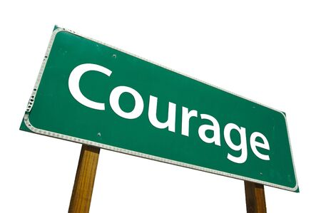 brave: Courage road sign isolated on white. Contains clipping path. Stock Photo