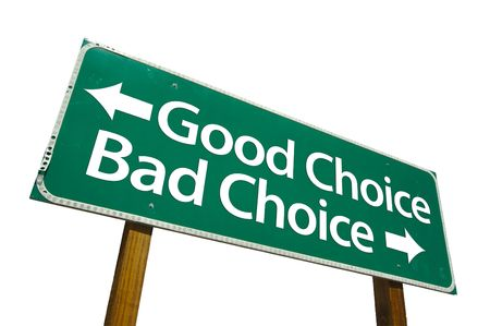 Good Choice, Bad Choice road sign isolated on white. Contains clipping path.