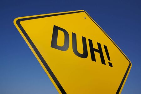stupidity: Duh! Road Sign with Dramatic Blue Sky.