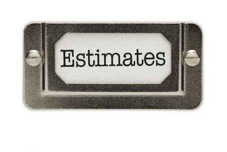 estimates: Estimates File Drawer Label Isolated on a White Background.