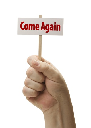 farewell: Come Again Sign In Male Fist Isolated On A White Background  Stock Photo