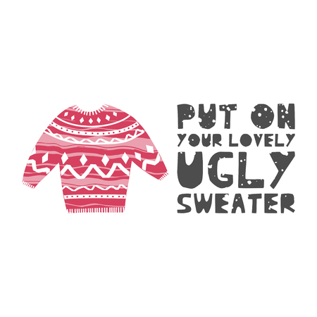 Illustration of ugly sweater. Christmas and New Year elements with lettering. Xmas greeting card concept. Winter holiday objects. Vector flat design with texture