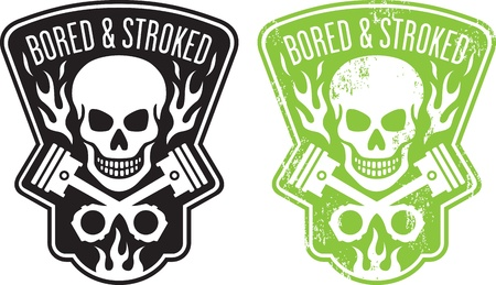 bored: illustration of skull and crossed pistons with flames and the phrase Bored and Stroked  Includes clean and grunge versions  Easy to edit colors and shapes  Illustration