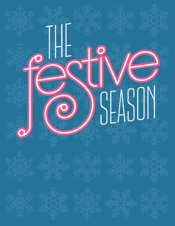 Festive Season Vector Design. Non-traditional Christmas Season graphic featuring decorative festive season typography on a blue snow flake background.