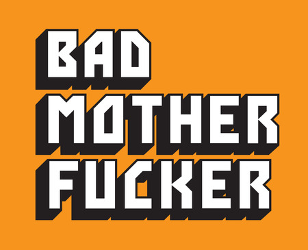 Bad Mother Fucker Custom Vector Text. Pulp Fiction inspired hand drawn vector text of the words Bad Mother Fucker.