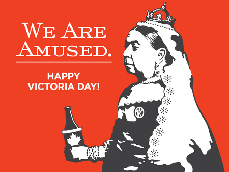 Queen Victoria We Are Amused Victoria Day Illustration. Victoria Day vector design of Queen Victoria holding a bottle of beer in a Canadian maple leaf coolie. Illustration