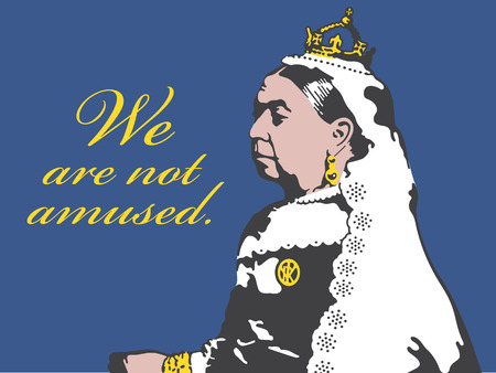 Queen Victoria We Are Not Amused Illustration. Vector design of Queen Victoria looking stern and saying We Are Not Amused.