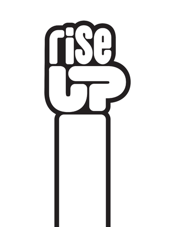 Rise Up raised fist protest vector design. The letters spelling rise up form a raised clenched fist in this call to action protest design. Vectores