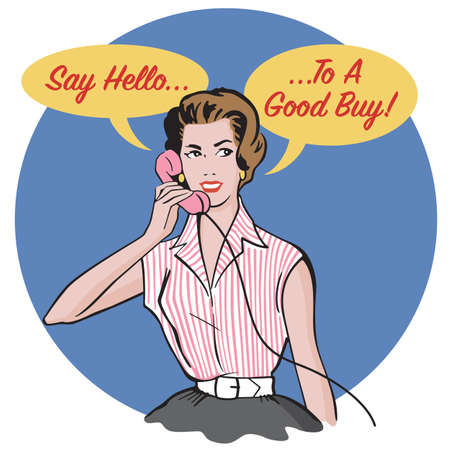 Vintage style advertising badge. Retro woman talking on phone with Say Hello To A Good Buy marketing slogan.