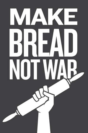 Make bread not war, protest poster design with raised fist holding rolling pin. Anti-war, vector badge design in the style of classic protest graphics promoting baking and peace. 矢量图像