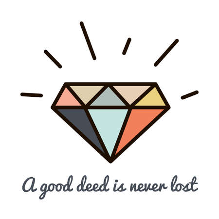 deed: Diamonds hipster style trendy mono line symbol. A good deed is never lost motivational text