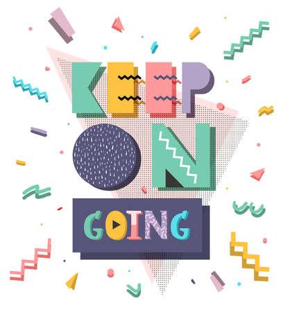 motivation retro style illustration of 80 colorful inspiring. Keep on going. Hipster lettering. Illustration