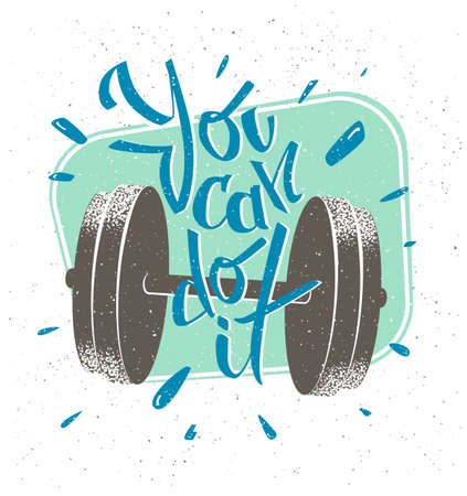 you can do it: Motivation quote. Retro style illustration. You can do it . Inspiration to engage in sports. Cover, seal, banner.