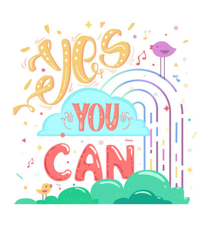 yes you can: Inspirational quotes, Yes you can. Bright cheerful poster. Lettering motivation text. Illustration