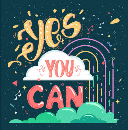 can yes you can: Inspirational quotes, Yes you can. Bright cheerful poster. Lettering motivation text. Illustration