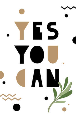 Motivation quote, so youll be able to hipster style. Modern geometric letters and an olive branch. Illustration