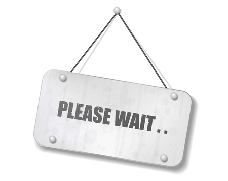 wait sign: Vintage old chrome sign with Please Wait text, Vector Illustration