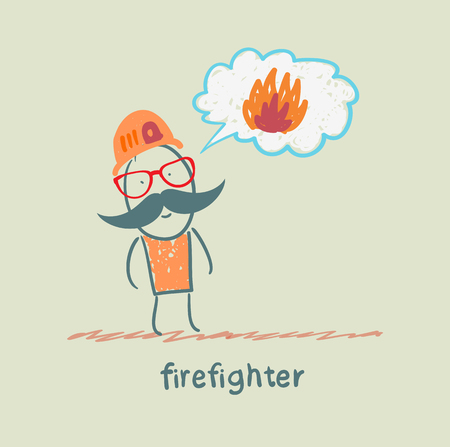 thinks: firefighter thinks about fire