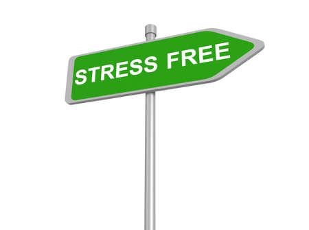 stress free: stress free road sign, 3d illustration