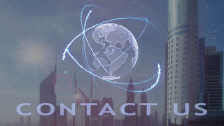 Contact us text with 3d hologram of the planet Earth against the backdrop of the modern metropolis. Futuristic animation concept