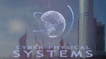 Cyber-physical systems text with 3d hologram of the planet Earth against the backdrop of the modern metropolis. Futuristic animation concept