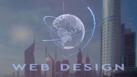 Web Design text with 3d hologram of the planet Earth against the backdrop of the modern metropolis. Futuristic animation concept Stock Photo
