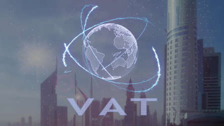 VAT text with 3d hologram of the planet Earth against the backdrop of the modern metropolis. Futuristic animation concept