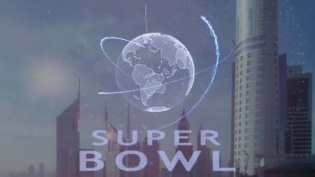 Super bowl text with 3d hologram of the planet Earth against the backdrop of the modern metropolis. Futuristic animation concept Stock Photo