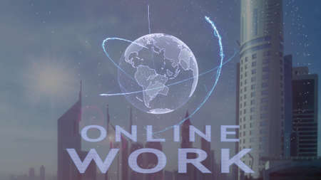 Online work text with 3d hologram of the planet Earth against the backdrop of the modern metropolis. Futuristic animation concept