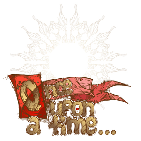 Once upon a time. Hand drawn inscription isolated on white background. Illustration