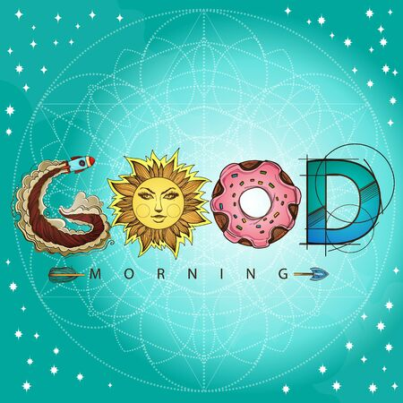 Good morning. The inscription made up of various items and food. Motivational poster with a rocket, donut, sun and arrow on a turquoise background