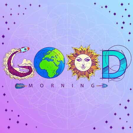 Good morning. The inscription made up of various items. Motivational poster with a rocket, planet, sun and arrow on a lilac background. Illustration of the concept of the universe.