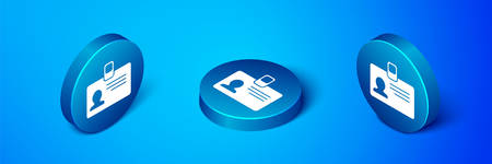 Isometric Identification badge icon isolated on blue background. It can be used for presentation, identity of the company, advertising. Blue circle button. Vector Illustration