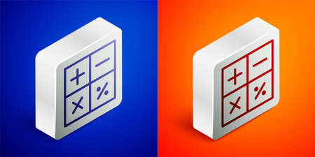 Isometric line Calculator icon isolated on blue and orange background. Accounting symbol. Business calculations mathematics education and finance. Silver square button. Vector