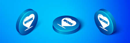 Isometric Heart with text work icon isolated on blue background. Blue circle button. Vector Illustration.