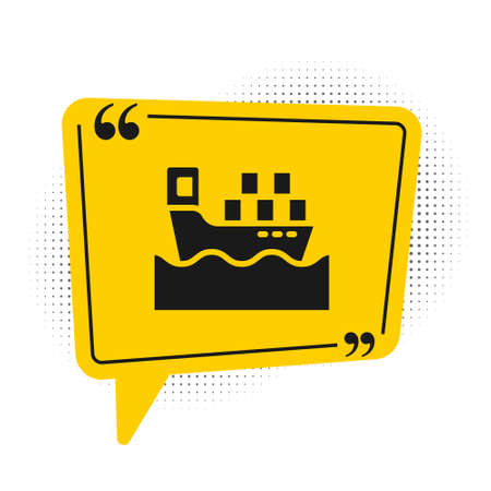 Black Cargo ship with boxes delivery service icon isolated on white background. Delivery, transportation. Freighter with parcels, boxes, goods. Yellow speech bubble symbol. Vector